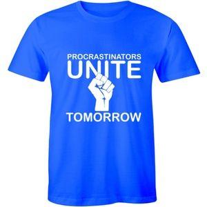 Procastinators Unite Tomorrow - Sarcastic T-shirt